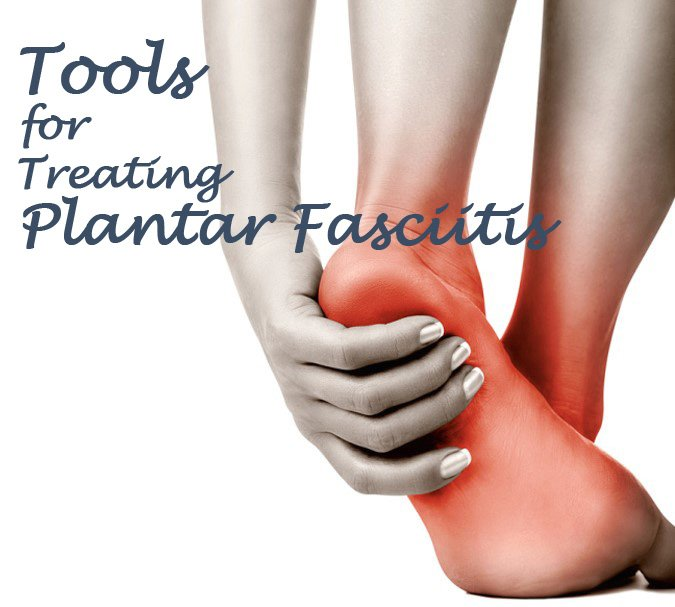 Tools for Treating Plantar Fasciitic