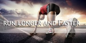 How to Run Longer and Faster