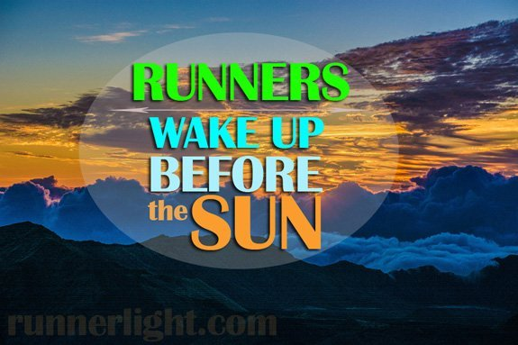 runners wake up before the sun