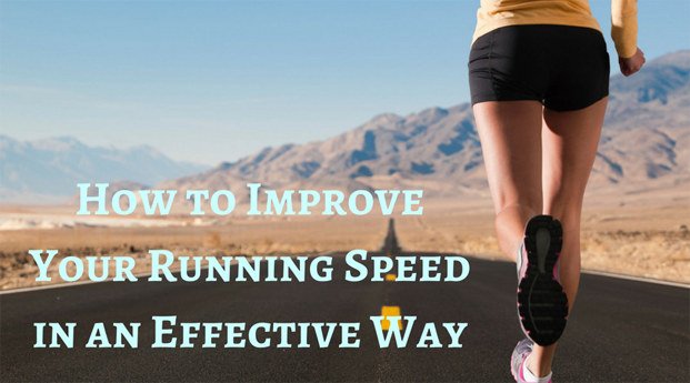 Improve Your Running Speed in an Effective Way