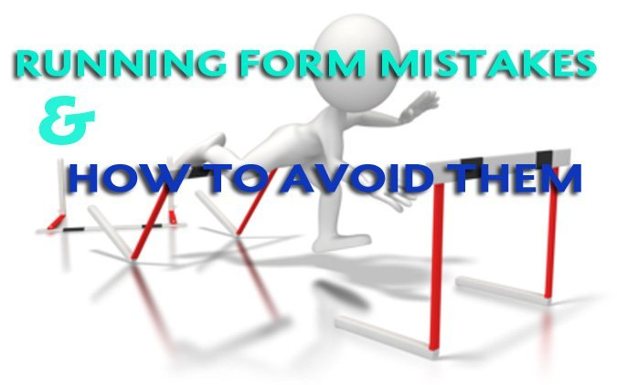 Running Form Mistakes and How to Avoid