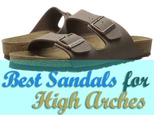 Best Sandals for High Arches