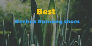 Best Reebok Running shoes – 2018